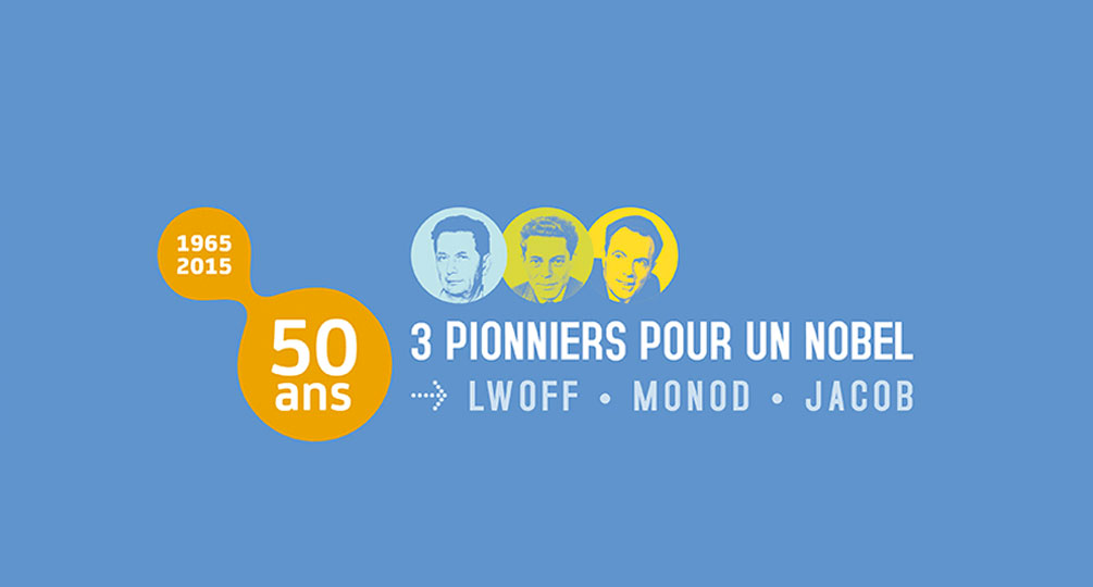 Marketing Opérationnel- Institut Pasteur - Exposition « 3 pionniers pour un Nobel » 2016